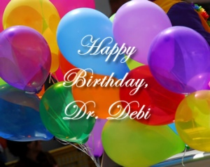 Happy Birthday, Dr. Debi